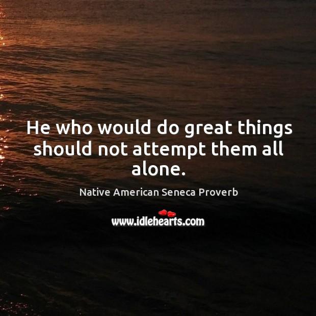 Native American Seneca Proverbs