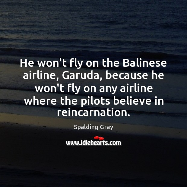 Image, He won't fly on the Balinese airline, Garuda, because he won't fly