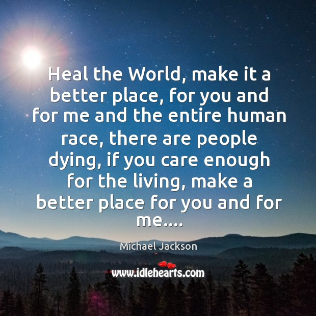 Heal the World, make it a better place, for you and for Image