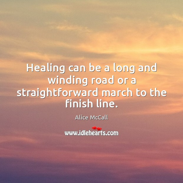 Image, Healing can be a long and winding road or a straightforward march to the finish line.