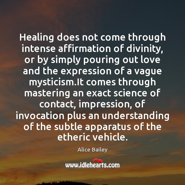 Image, Healing does not come through intense affirmation of divinity, or by simply