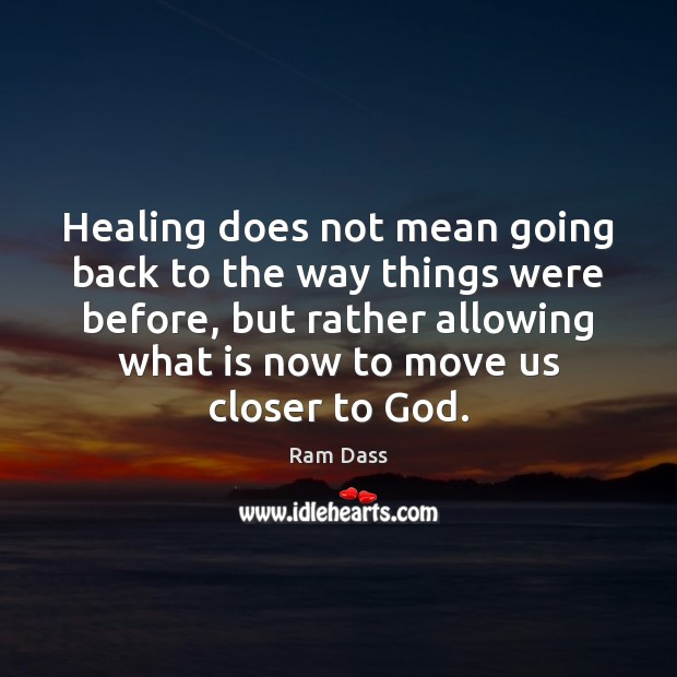 Healing does not mean going back to the way things were before, Get Well Love Messages Image
