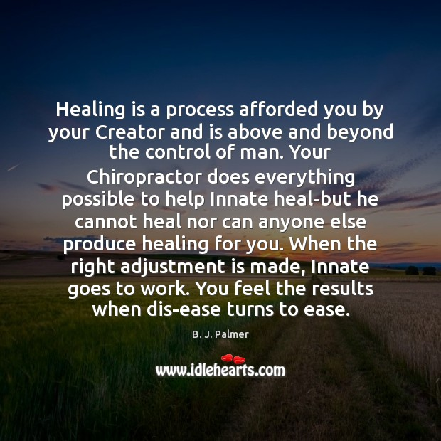 Healing is a process afforded you by your Creator and is above Image