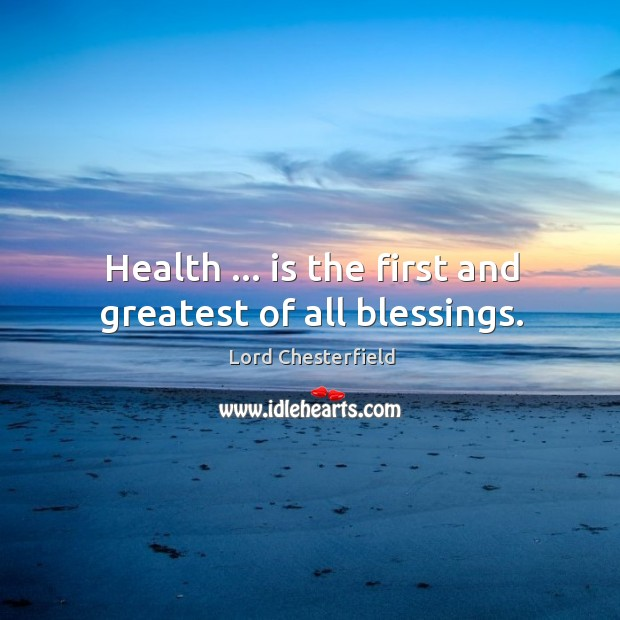 Image, Health … is the first and greatest of all blessings.