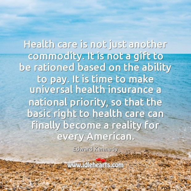 Health care is not just another commodity. It is not a gift Image