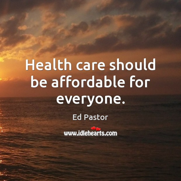 Image, Health care should be affordable for everyone.