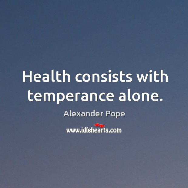 Health consists with temperance alone. Image