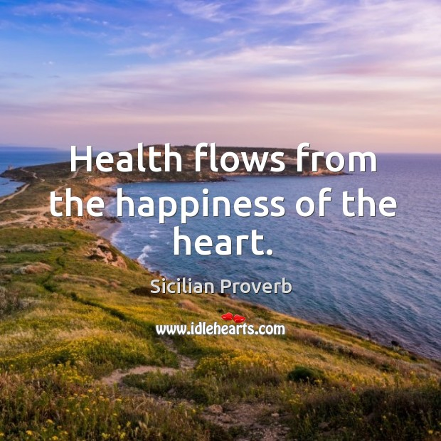 Image, Health flows from the happiness of the heart.