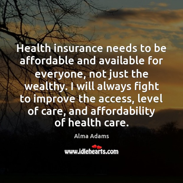 Image, Health insurance needs to be affordable and available for everyone, not just