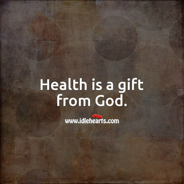 Image, Health is a gift from God.