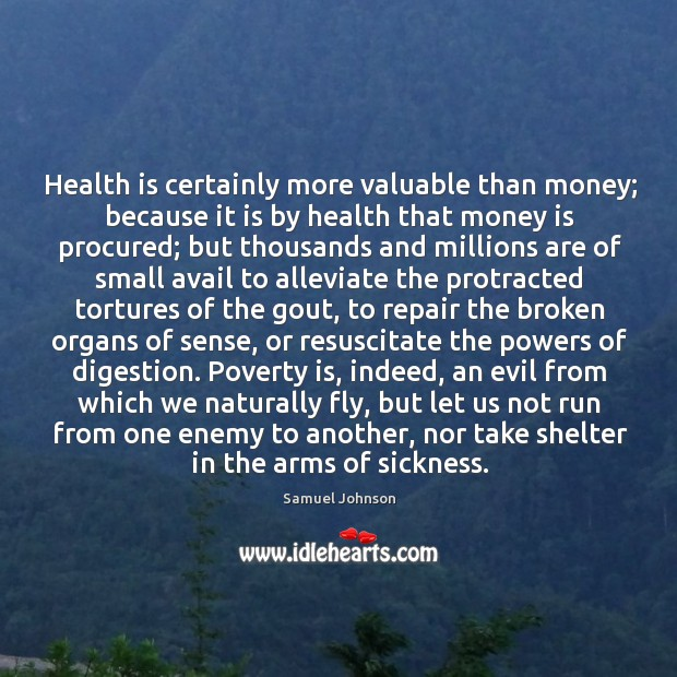 Health is certainly more valuable than money; because it is by health Image