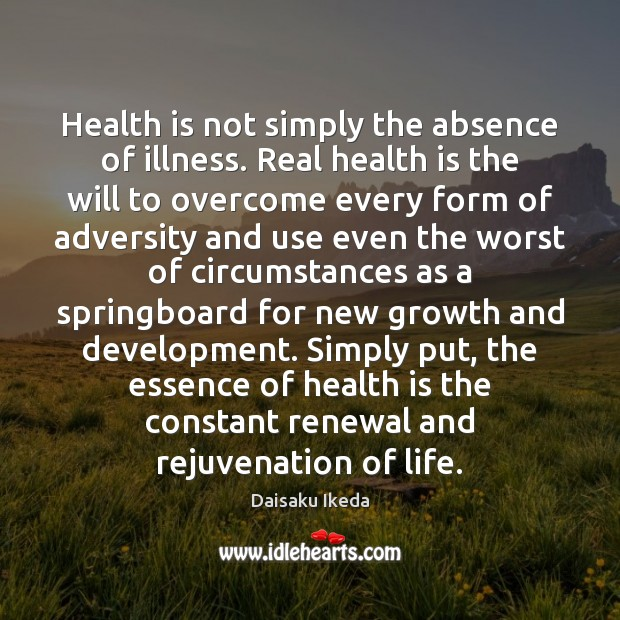 Health is not simply the absence of illness. Real health is the Image