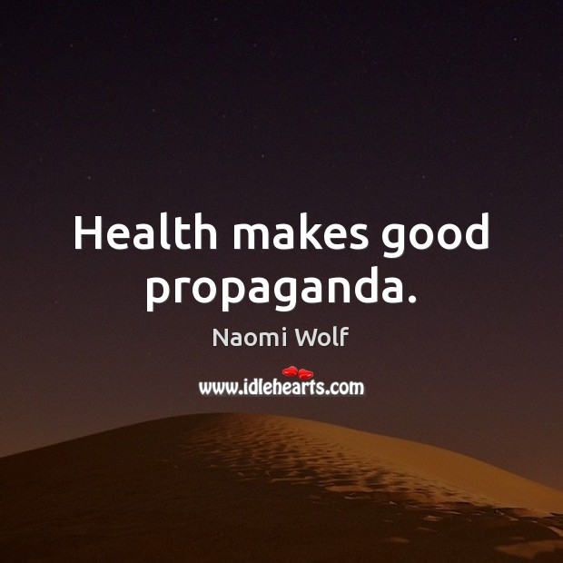 Image, Health makes good propaganda.
