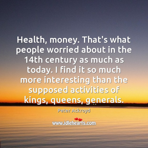 Health, money. That's what people worried about in the 14th century as Image