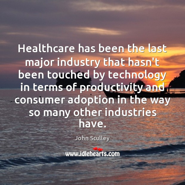 Image, Healthcare has been the last major industry that hasn't been touched by