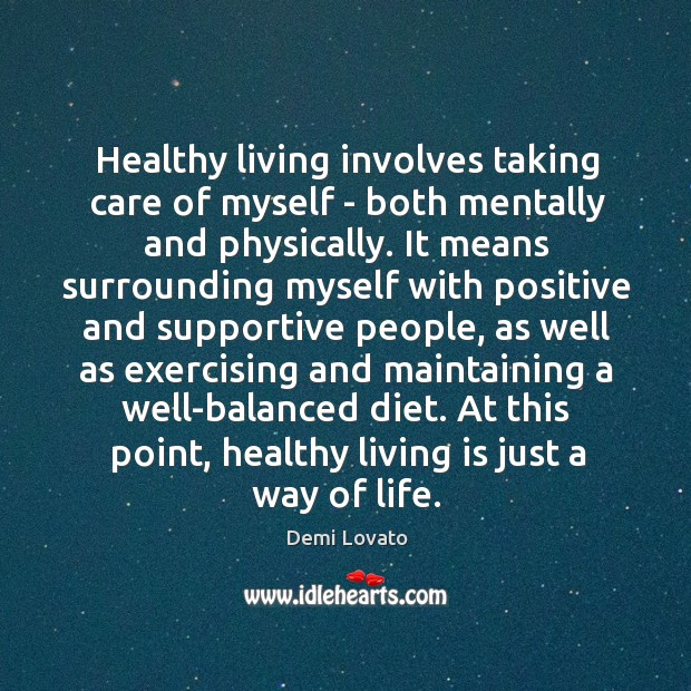 Healthy living involves taking care of myself – both mentally and physically. Image