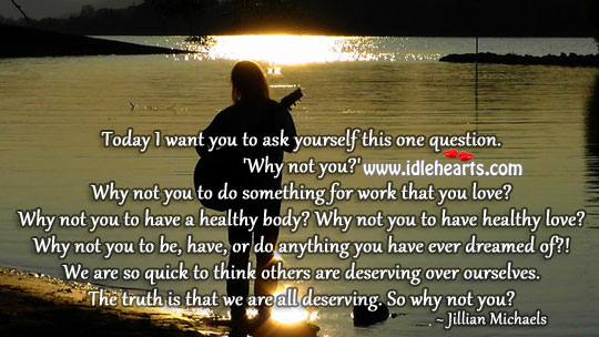 The truth is that we are all deserving. Image
