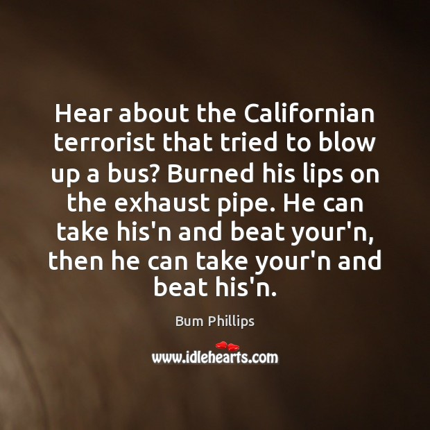 Image, Hear about the Californian terrorist that tried to blow up a bus?
