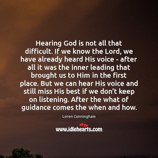 Hearing God is not all that difficult. If we know the Lord, Image