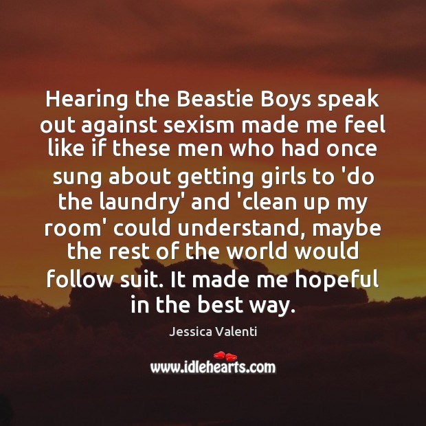 Hearing the Beastie Boys speak out against sexism made me feel like Image