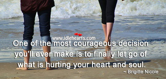 Most Courageous Decision To Make
