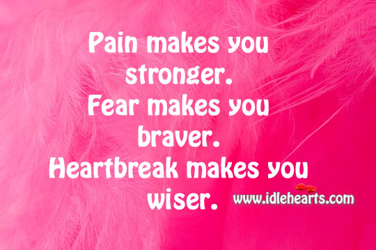 Heartbreak Makes You Wiser.