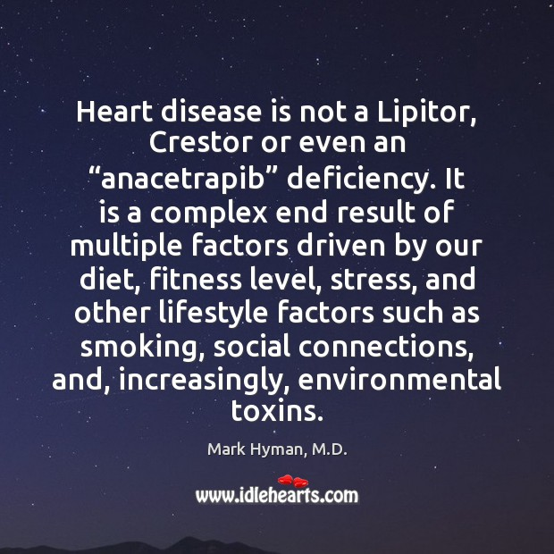 """Heart disease is not a Lipitor, Crestor or even an """"anacetrapib"""" deficiency. Fitness Quotes Image"""