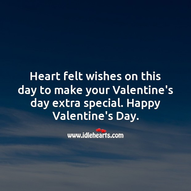 Valentine's Day Quotes image saying: Heart felt wishes on this day to make your Valentine's day extra special.