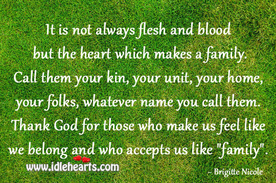 It is not always flesh and blood but the heart Image