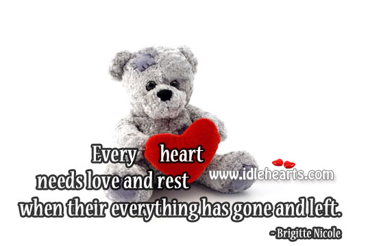 Every Heart Needs Love And Rest