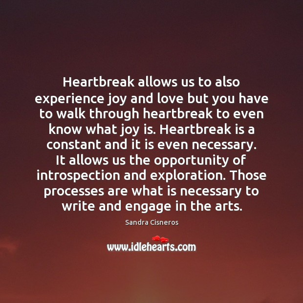 Heartbreak allows us to also experience joy and love but you have Joy Quotes Image