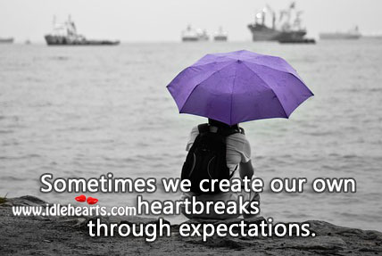 We create our own heartbreaks. Sad Quotes Image