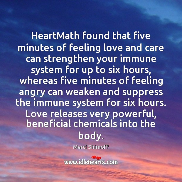 Image, HeartMath found that five minutes of feeling love and care can strengthen
