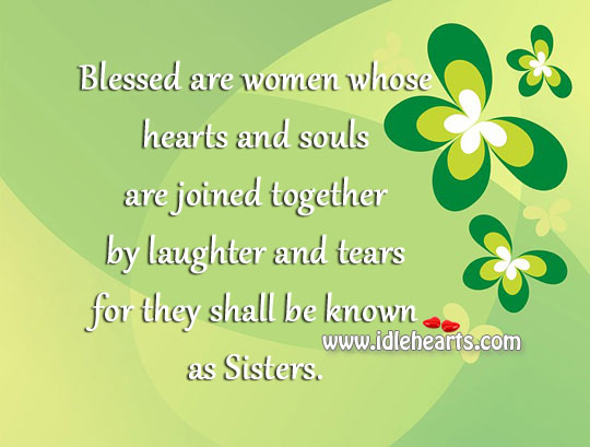 Blessed Are Women Whose Hearts And Souls