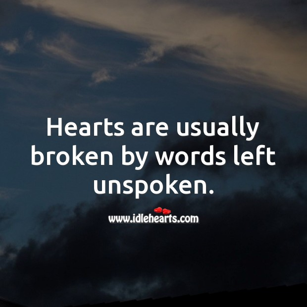 Hearts are usually broken by words left unspoken Image