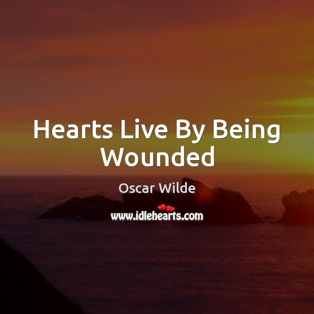Image, Hearts Live By Being Wounded