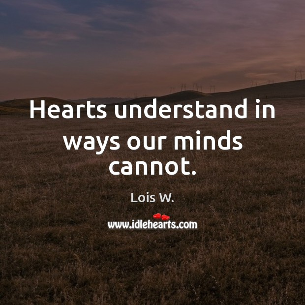 Hearts understand in ways our minds cannot. Image