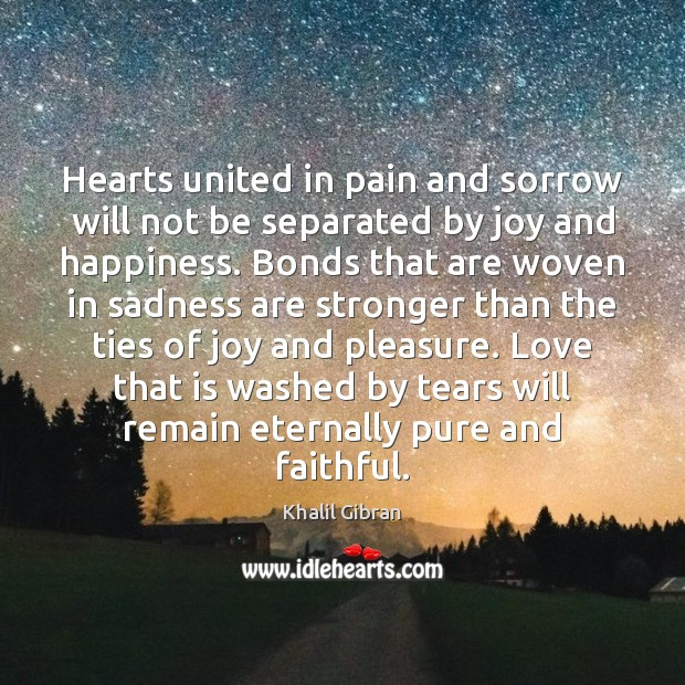 Hearts united in pain and sorrow will not be separated by joy Joy and Happiness Quotes Image