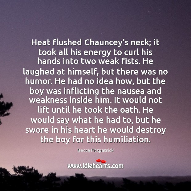 Heat flushed Chauncey's neck; it took all his energy to curl his Image