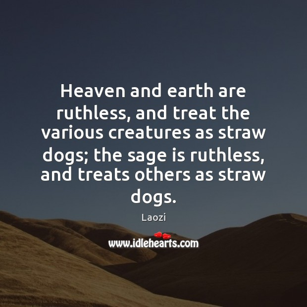 Image, Heaven and earth are ruthless, and treat the various creatures as straw
