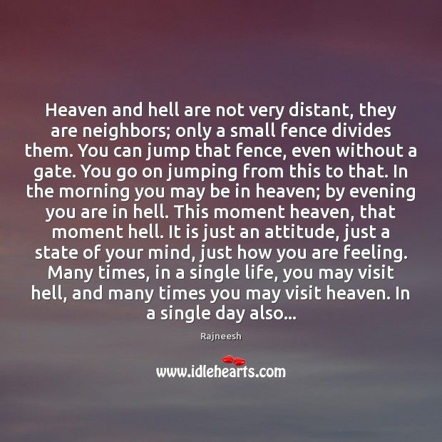 Heaven and hell are not very distant, they are neighbors; only a Image
