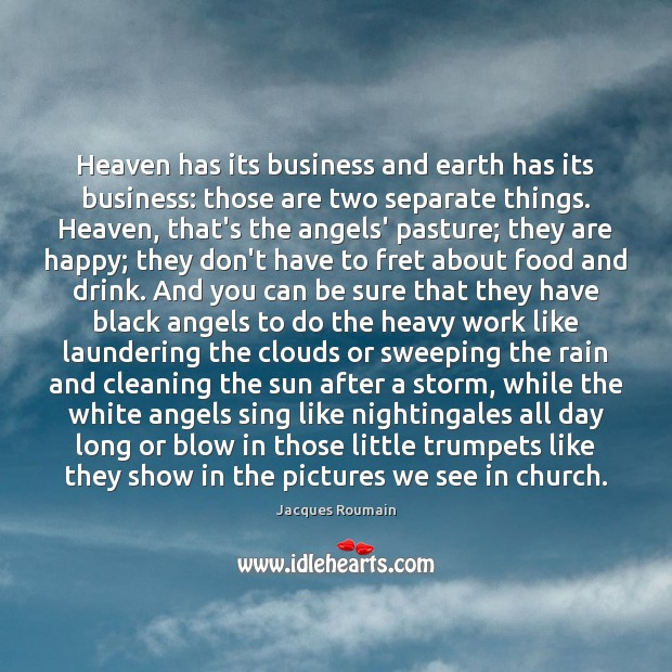 Heaven has its business and earth has its business: those are two Jacques Roumain Picture Quote
