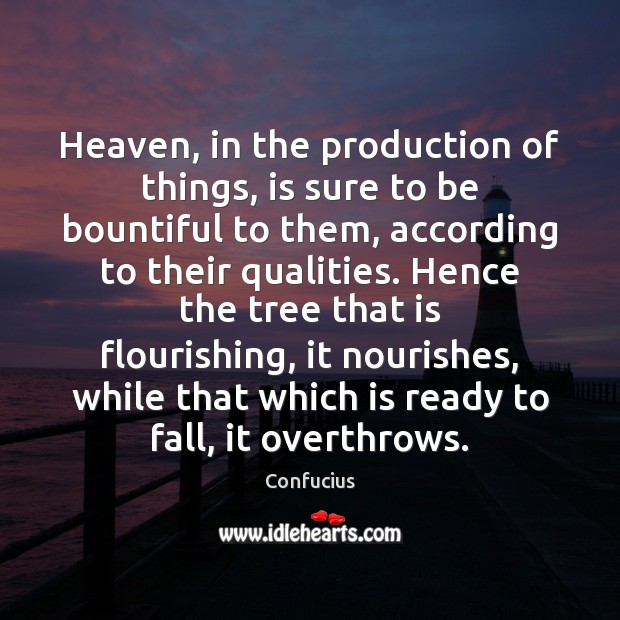 Heaven, in the production of things, is sure to be bountiful to Image