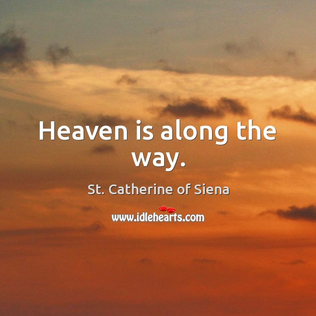 Heaven is along the way. Image