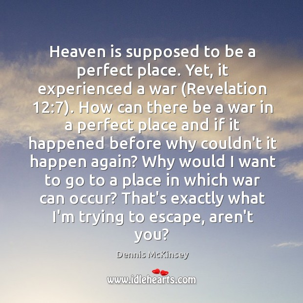Heaven is supposed to be a perfect place. Yet, it experienced a Image