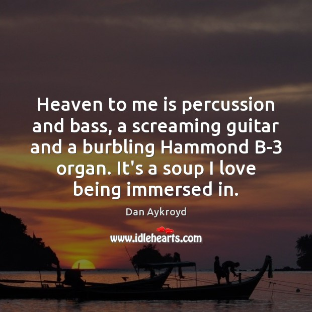 Heaven to me is percussion and bass, a screaming guitar and a Image