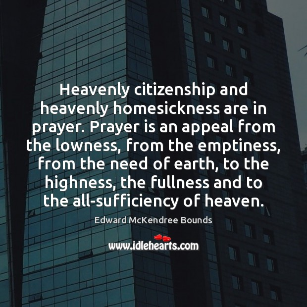 Image, Heavenly citizenship and heavenly homesickness are in prayer. Prayer is an appeal