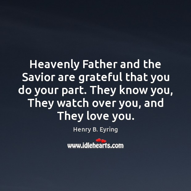 Image, Heavenly Father and the Savior are grateful that you do your part.