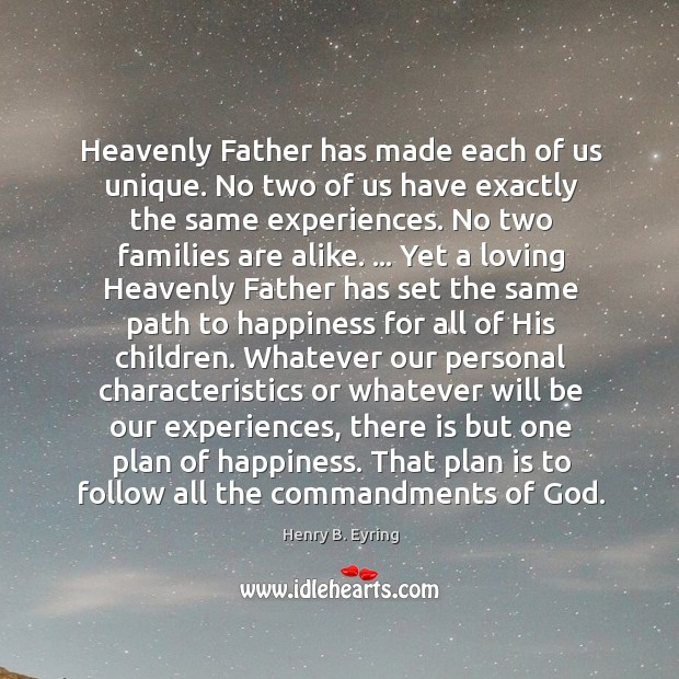 Image, Heavenly Father has made each of us unique. No two of us