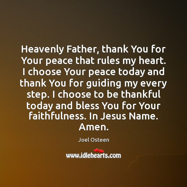 Heavenly Father, thank You for Your peace that rules my heart. I Image